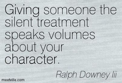 b294a9e2fd08f72d10ce9abc1adfe275--silent-treatment-quotes-silent-treatment-funny